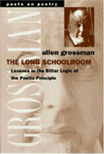 The Long Schoolroom: Lessons in the Bitter: Grossman, Allen
