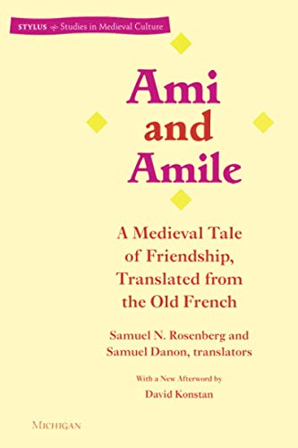 9780472066476: Ami and Amile: A Medieval Tale of Friendship, Translated from the Old French (Stylus: Studies in Medieval Culture)