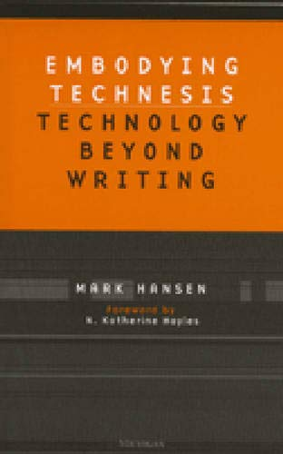 9780472066629: Embodying Technesis: Technology beyond Writing (Studies in Literature and Science)