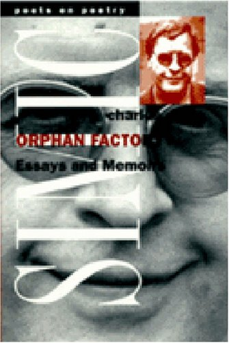 Orphan Factory: Essays and Memoirs: Simic, Charles