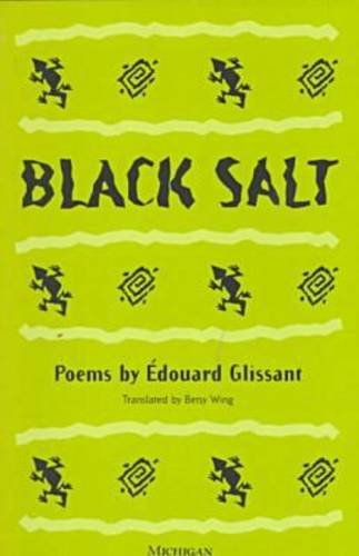Black Salt: Poems (0472066668) by Glissant, Edouard