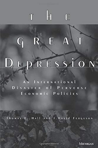 9780472066674: The Great Depression: An International Disaster of Perverse Economic Policies