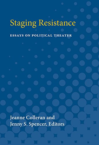 9780472066711: Staging Resistance: Essays on Political Theater (Theater: Theory/Text/Performance)