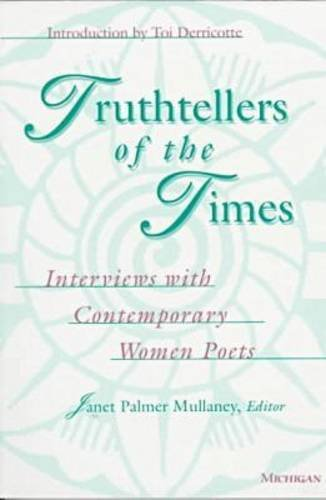 Truthtellers of the Times: Interviews with Contemporary: Mullaney, Janet Palmer