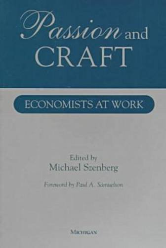9780472066858: Passion and Craft: Economists at Work