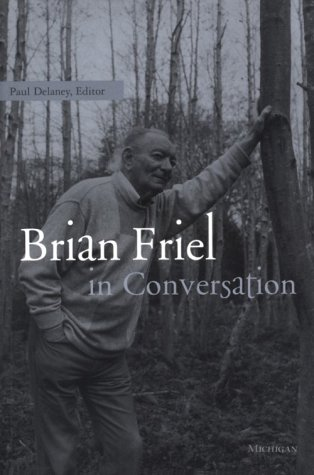 9780472067107: Brian Friel in Conversation (Theater: Theory/Text/Performance)