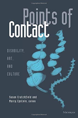 9780472067114: Points of Contact: Disability, Art, and Culture (Corporealities: Discourses Of Disability)