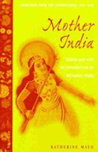 9780472067152: Mother India: Selections from the Controversial 1927 Text, Edited and with an Introduction by Mrinalini Sinha