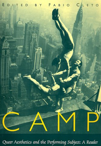 9780472067220: Camp: Queer Aesthetics & the Performing Subject a Reader