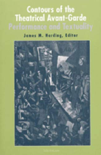 9780472067275: Contours of the Theatrical Avant-Garde: Performance and Textuality (Theater: Theory/Text/Performance)