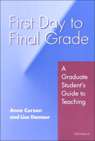 9780472067329: First Day to Final Grade: A Graduate Student's Guide to Teaching