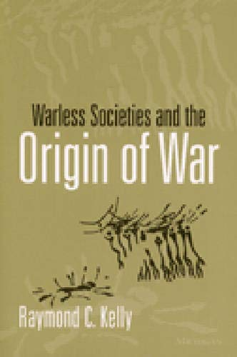 9780472067381: Warless Societies and the Origin of War