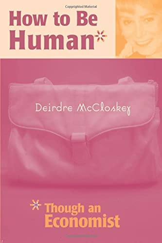 9780472067442: How to be Human*: *Though an Economist: Through an Economist