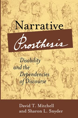 9780472067480: NARRATIVE PROSTHESIS: Disability and the Dependencies of Discourse (Corporealities: Discourses of Disability)