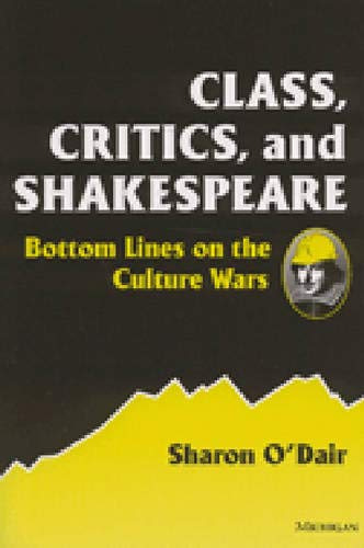 Class, Critics, and Shakespeare: Bottom Lines on the Culture Wars