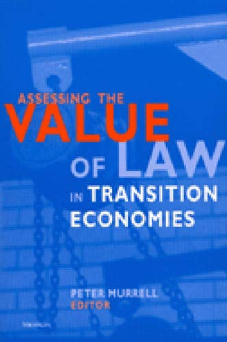 Assessing the Value of Law in Transition Economies (Paperback)