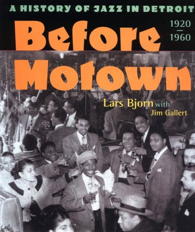 9780472067657: Before Motown: A History of Jazz in Detroit, 1920-60 (Music of the Great Lakes)