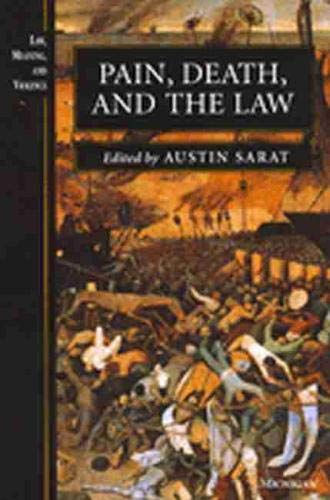 9780472067671: Pain, Death, and the Law (Law, Meaning, and Violence)