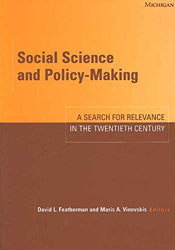 Social Science and Policy-Making - A Search for Relevance in the Twentieth Century: Featherman, ...