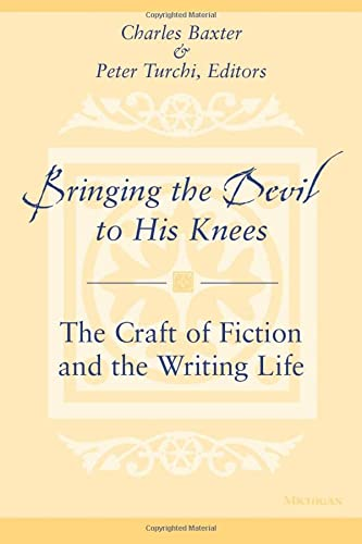9780472067749: Bringing the Devil to His Knees: The Craft of Fiction and the Writing Life