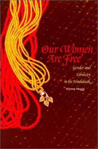 9780472067831: Our Women Are Free: Gender and Ethnicity in the Hindukush