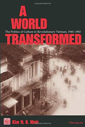 9780472067992: A World Transformed: The Politics of Culture in Revolutionary Vietnam, 1945-1965 (Southeast Asia: Politics, Meaning, and Memory)