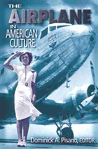 9780472068333: The Airplane in American Culture