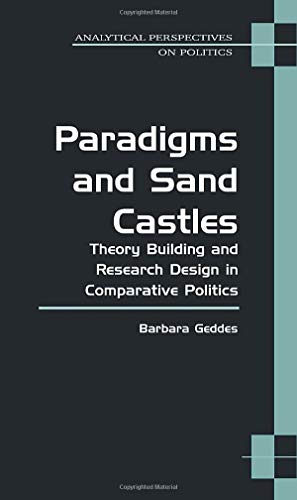 9780472068357: Paradigms and Sand Castles: Theory Building and Research Design in Comparative Politics (Analytical Perspectives on Politics)