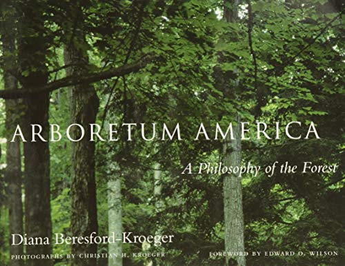 Arboretum America: A Philosophy of the Forest: Beresford-Kroeger, Diana