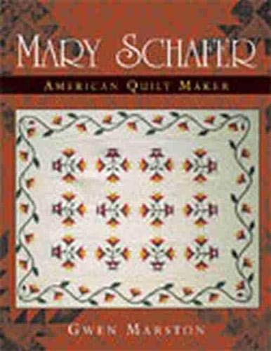 Mary Schafer, American Quilt Maker (0472068555) by Gwen Marston