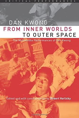 9780472068661: From Inner Worlds to Outer Space: The Multimedia Performances of Dan Kwong (Critical Performances)