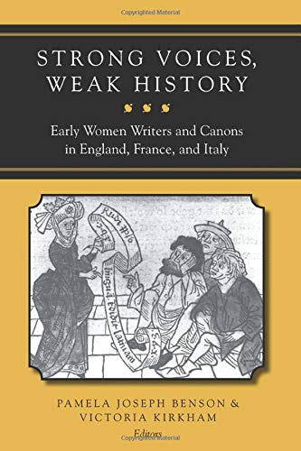 9780472068814: Strong Voices, Weak History: Early Women Writers and Canons in England, France, and Italy