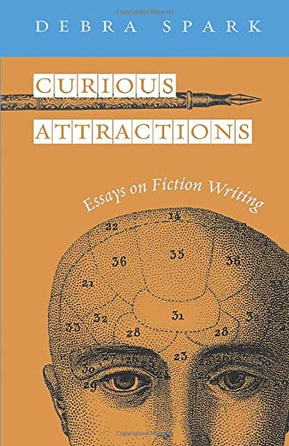 9780472068975: Curious Attractions: Essays on Fiction Writing