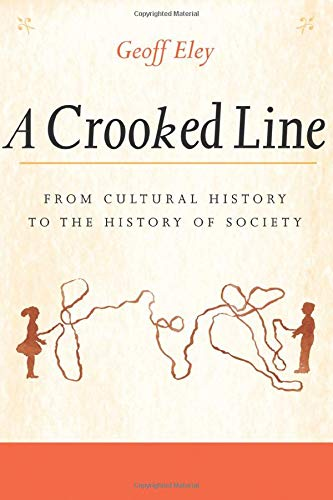 9780472069040: A Crooked Line: From Cultural History to the History of Society