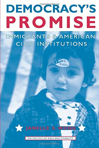 9780472069132: Democracy's Promise: Immigrants and American Civic Institutions (The Politics of Race and Ethnicity)