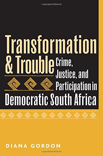 9780472069149: Transformation and Trouble: Crime, Justice and Participation in Democratic South Africa
