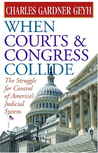 9780472069224: When Courts and Congress Collide: The Struggle for Control of America's Judicial System
