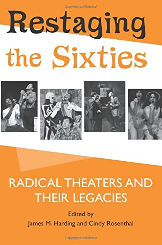 9780472069545: Restaging the Sixties: Radical Theaters and Their Legacies
