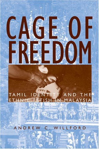 9780472069569: Cage of Freedom: Tamil Identity and the Ethnic Fetish in Malaysia