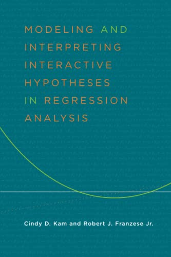 9780472069699: Modeling and Interpreting Interactive Hypotheses in Regression Analysis