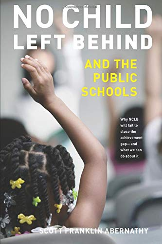 9780472069798: No Child Left Behind and the Public Schools