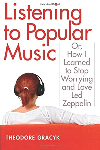 9780472069835: Listening to Popular Music: Or, How I Learned to Stop Worrying and Love Led Zeppelin (Tracking Pop)