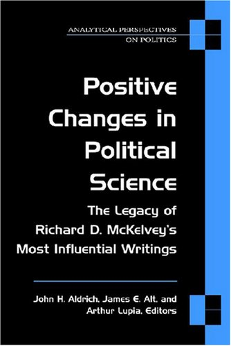 9780472069866: Positive Changes in Political Science: The Legacy of Richard D. McKelvey's Most Influential Writings (Analytical Perspectives On Politics)