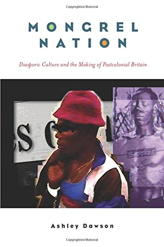 9780472069910: Mongrel Nation: Diasporic Culture And the Making of Postcolonial Britain