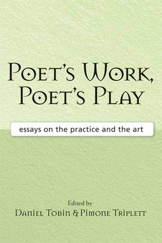 9780472069972: Poet's Work, Poet's Play: Essays on the Practice and the Art