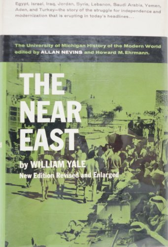 The Near East: A Modern History (History: Yale, William