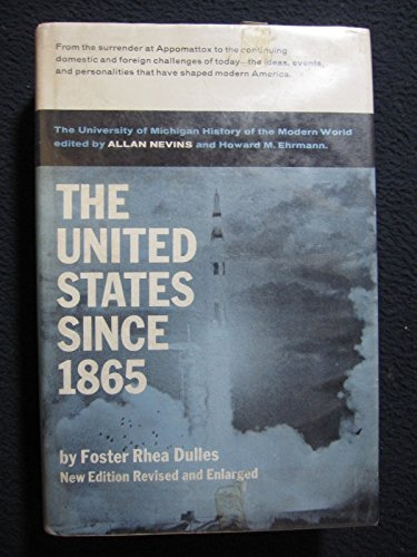The United States Since 1865: Dulles, Foster Rhea