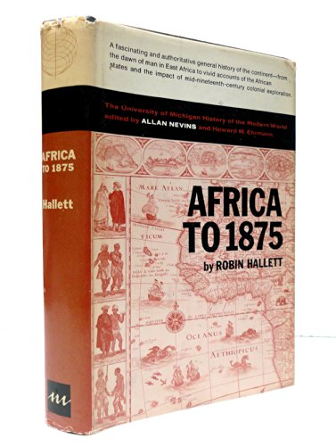 Africa to 1875: A Modern History (History of Modern World): Hallett, Robin