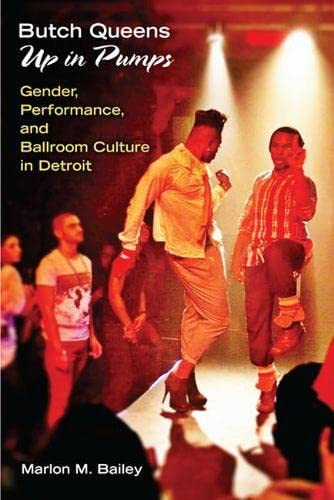 9780472071968: Butch Queens Up in Pumps: Gender, Performance, and Ballroom Culture in Detroit (Triangulations: Lesbian/Gay/Queer Theater/Drama/Performance)