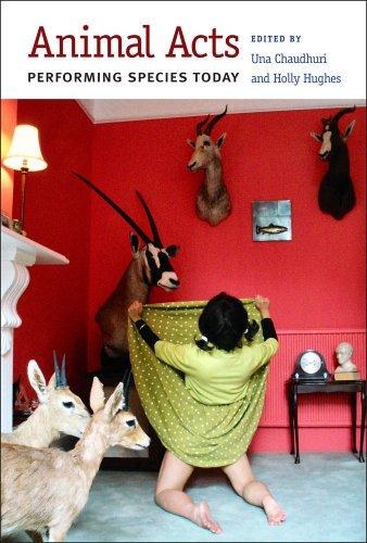 Animal Acts: Performing Species Today (Hardback)